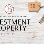 Top 5 Ways to Prep for Your First Investment Property